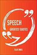 Ellie Oneil: Speech Greatest Quotes - Quick, Sh...