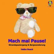 Heike Noack: Mach mal Pause! (Strandspaziergang...