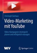 Seehaus, Christoph: Video-Marketing mit YouTube