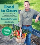 Flowers, Frankie: Food to Grow