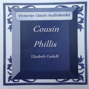 Elizabeth Gaskell: Cousin Phillis