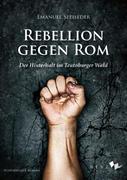Speiseder, Emanuel: Rebellion gegen Rom