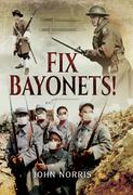 John Norris: Fix Bayonets!