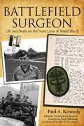 Paul A. Kennedy: Battlefield Surgeon