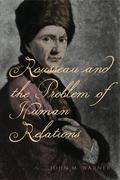 Warner, John M.: Rousseau and the Problem of Hu...