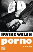 Welsh, Irvine: Porno