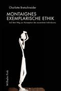 Charlotte Bretschneider: Montaignes exemplarisc...