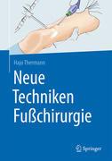 Thermann, Hajo: Neue Techniken Fußchirurgie