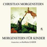 Christian Morgenstern: Morgenstern für Kinder