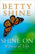 9780007394180 - Betty Shine: Shine On: Visions of Life - Livre