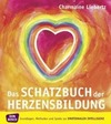 Liebertz,  Charmaine: Das Schatzbuch der Herzensbildung