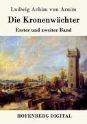 9783843082969 - Ludwig, Achim Von Arnim: Die Kronenwächter - Book