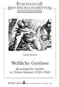 Bucher, Gisela: Weltliche Genüsse