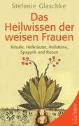 Glaschke, Stefanie: Das Heilwissen der weisen F...