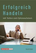 Gabel, Harald: Erfolgreich Handeln mit Turbos u...