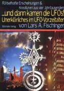 Fischinger, Lars A.: ... dann kamen die UFOs. U...