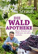 Bauer, Julia;Strauss, Markus: Die Wald-Apotheke