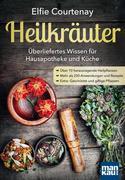 Courtenay, Elfie: Heilkräuter - Überliefertes W...