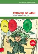 Hentschel, Hans;Schreiber, Elisabeth: Unterwegs mit Luther