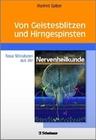 Spitzer,  Manfred: Von Geistesblitzen und Hirngespinsten