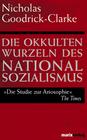 Goodrick-Clarke,  Nicholas: Die okkulten Wurzeln des Nationalsozialismus