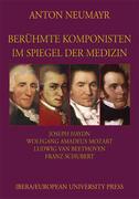 Neumayr Anton Berühmte Komponisten im Spiegel der Medizin 1