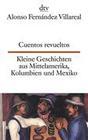 Villareal,  Alonso Fernandez: Cuentos revueltos / Kleine Geschichten aus Mittelamerika