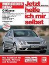 Korp,  Dieter: Mercedes C-Klasse. Jetzt helfe ich mir selbst. Ab Modelljahr 2000