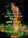 Stecher,  Christine: Das kleine Buch der Feen und Elfen