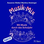 Holzinger, Martina;Walter, Susanne: Musik-Mix. ...