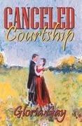 Gay, Gloria: Canceled Courtship