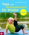 Dunemann-Gulde,  Angela: Yoga und Bewegungsspiele für Kinder