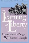 Pangle,  Lorraine Smith;Pangle,  Thomas L.: The Learning of Liberty: The Educational Ideas of the American Founders