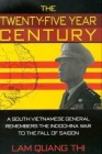 Laam, Quang Thi: The Twenty-Five Year Century: A South Vietnamese General Remembers the Indochina War to the Fall of Sai
