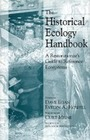 The Historical Ecology Handbook: A Restorationist Guide to Reference Ecosystems