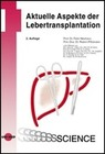Aktuelle Aspekte der Lebertransplantation