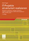 Brugger,  Ralph: IT-Projekte strukturiert realisieren