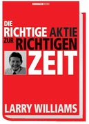 Williams, Larry R.: Die richtige Aktie zur rich...