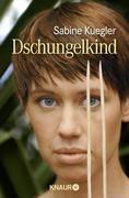 Kuegler, Sabine: Dschungelkind