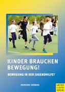Dräbing, Reinhard: Kinder brauchen Bewegung! Be...