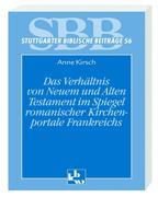 Kirsch Anne Das Verhältnis von Altem und Neuen Testament im Spiegel romanischer Kirchenportale