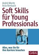 Moritz, André;Rimbach, Felix: Soft Skills für Y...