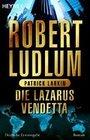 Ludlum,  Robert;Larkin,  Patrick: Die Lazarus-Vendetta