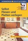 Heimann,  Erich H.: Selbst Fliesen und Platten verlegen