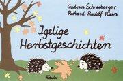Schneeberger, Gudrun: Igelige Herbstgeschichten
