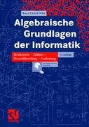 Witt Kurt-Ulrich Algebraische Grundlagen der Informatik