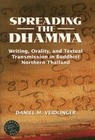 Veidlinger, Daniel: Spreading the Dhamma: Writing, Orality, and Textual Transmission in Buddhist Northern Thailand