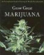 Edwards, Logan: Grow Great Marijuana: An Uncomp...