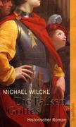Wilcke, Michael: Die Falken Gottes