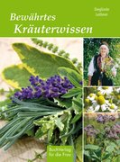 Leibner, Sieglinde: Bewährtes Kräuterwissen